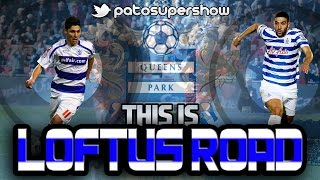 THIS IS LOFTUS ROAD - QPR - Road To Glory - EP #2 - PatoSuperShow