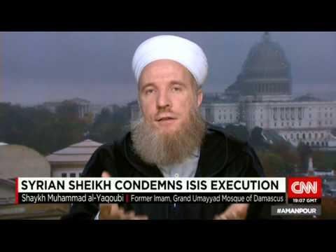 CNN: Syrian Scholar, Sheikh Muhammad al-Yaqoubi, condemns ISIS