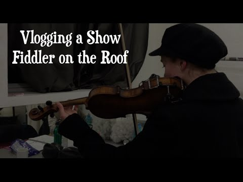 Vlogging a Show | Fiddler on the Roof