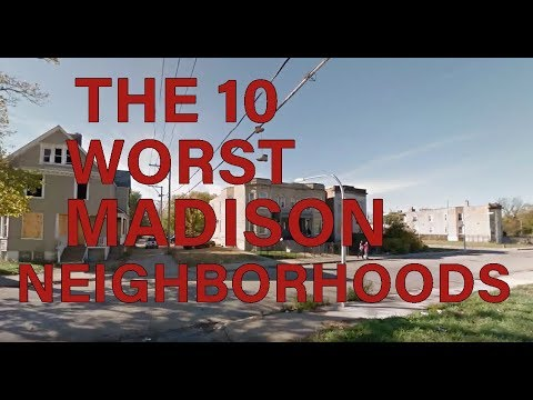 These Are The 10 WORST NEIGHBORHOODS To Live In MADISON, WI