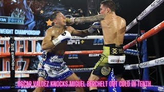 Oscar Valdez Knocks Miguel Berchelt Out Cold in Tenth
