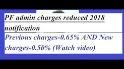 PF admin charges reduced 2018 notification (0.65% to 0.50%)