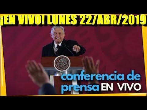 ¡EN VIVO! CONFERENCIA DE PRENSA AMLO HOY LUNES 22/04/2019 LA MAÑANERA - ESTADISTICA POLITICA