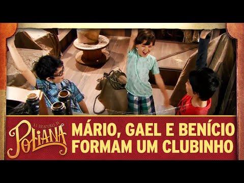 Mário, Gael E Benício Formam Um Clubinho | As Aventuras De Poliana
