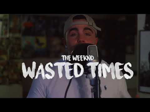 The Weeknd - Wasted Times (Cam Fattore Cover)