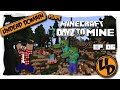 7 DayZ to Mine - Minecraft Let's Play - EP06 - Don't You Rush Me (7 Days to Die, DayZ in Minecraft)