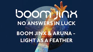 Boom Jinx & Aruna - Light As A Feather