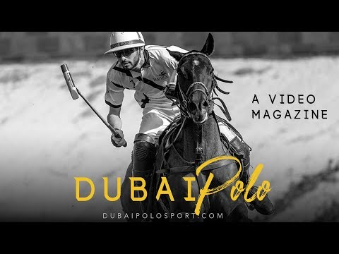 Dubai Polo Sport Video Magazine | Vol. I  Issue 1 Nov-Dec 2019