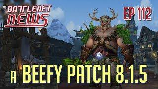 A Beefy Patch 8.1.5 | Battlenet News Ep 112