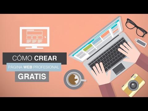 cómo crear una pagina web gratis profesional 2017 | paso a paso