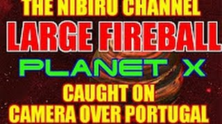 LARGE FIREBALL OR PLANET X FLY BY OVER PORTUGAL DEC  28TH 2016