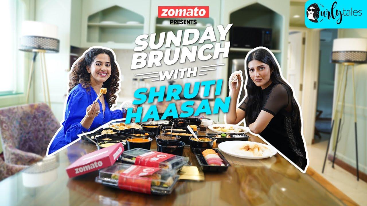 Sunday Brunch With Zomato Ft. Shruti Haasan X Kamiya Jani   Curly Tales