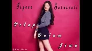 Video Isyana Sarasvati - Tetap Dalam Jiwa ( 1 Hour ) download MP3, 3GP, MP4, WEBM, AVI, FLV April 2018
