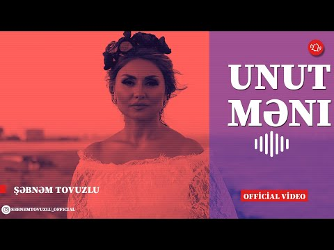 Sebnem Tovuzlu - Unut meni (Yeni  2019)