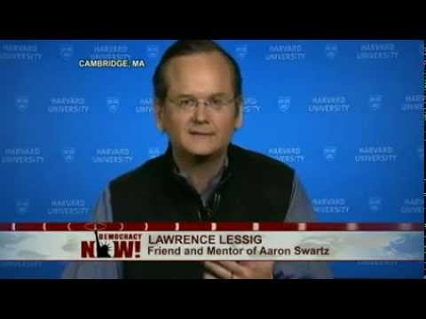 """""""An Incredible Soul"""": Lawrence Lessig on Aaron Swartz After Leading Cyberactivist's Suicide. 2 of 2"""