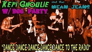 Kepi w/ Dog Party & Mean Jeans - Dance To The Radio 7-10-13