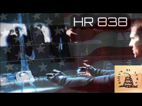 Get Ready To Be Profiled & Put On A List HR 838