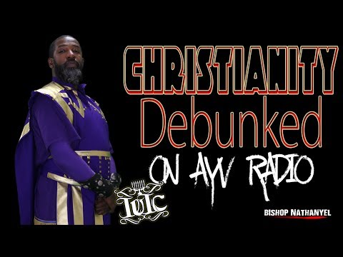 The Israelites: AYV Radio: #Christianity Debunked on Sierra