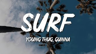Young Thug - Surf (Lyrics) ft. Gunna
