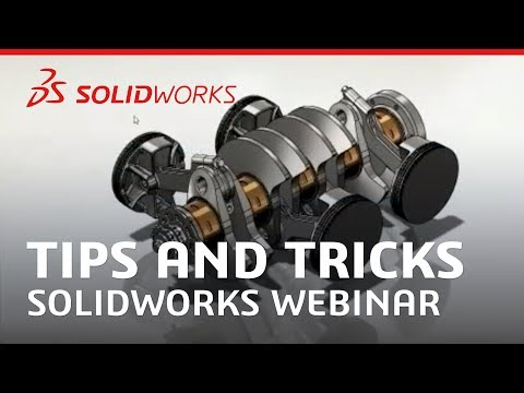 Tips and Tricks in 22 Minutes - Webinar - SOLIDWORKS