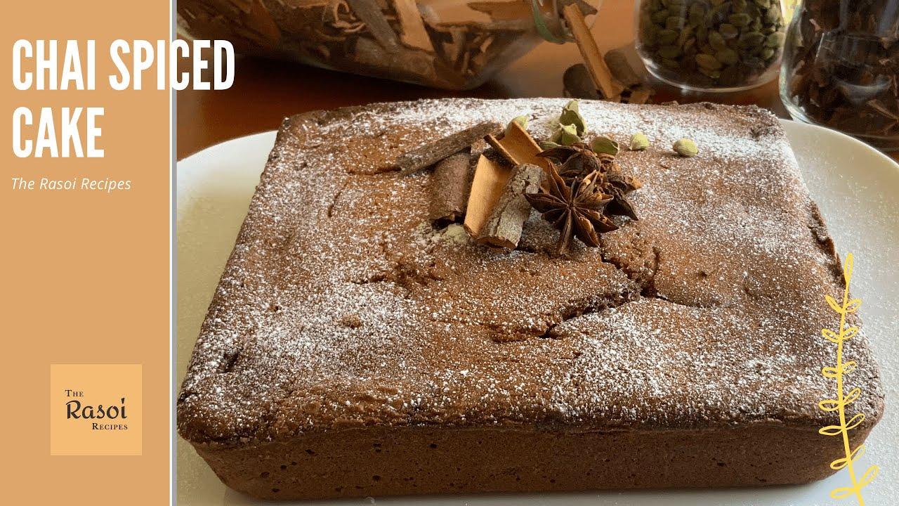 Chai Spiced Cake | The Rasoi Recipes
