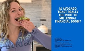 Is Avocado Toast Really The Root of Millennial Financial Doom? (2019)