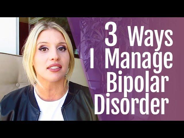 3 Ways I Manage Bipolar Disorder