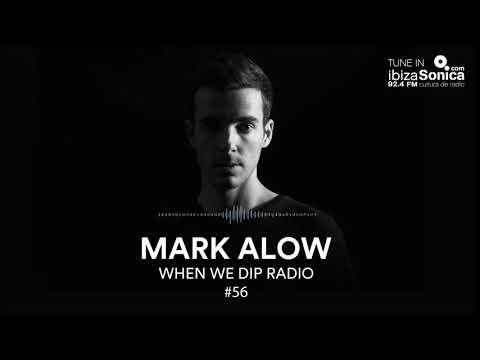Mark Alow - When We Dip Radio #56 [20.4.18]
