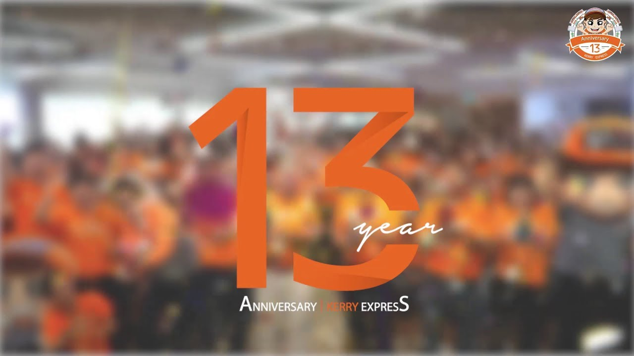 [Clip] ] Kerry Express Thailand 13th Anniversary