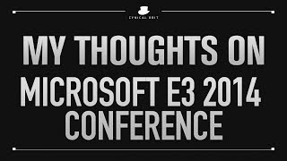 TotalBiscuit's Thoughts on the Microsoft E3 2014 Conference