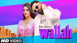 Garry Sandhu: Wallah Video Song |  Feat. Mandana Karimi |  Ikwinder Singh | Latest Song 2020