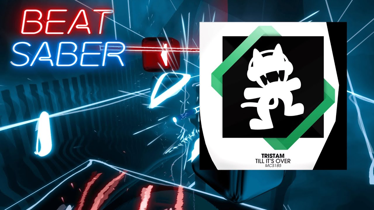 Download BEAT SABER   Tristam - Till It's Over [Monstercat]   S Rank - Expert+   Glurex🐉