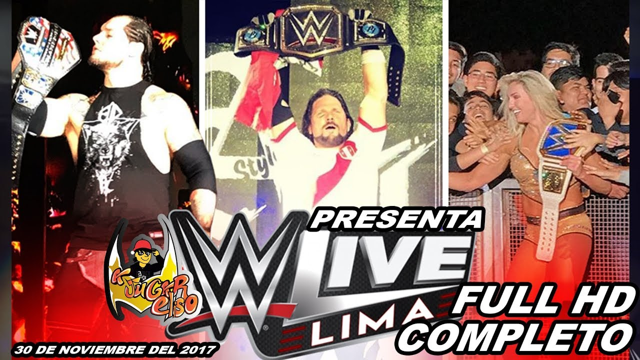 WWE LIVE SmackDown Perú 30 de Noviembre Completo FULL HD 3D,4K 100%real no fake