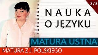 168. Matura ustna z polskiego: nauka o języku. 3/3