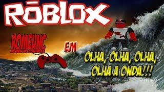 ROBLOX/LOOK, LOOK, LOOK, LOOK AT THE WAVE!!!