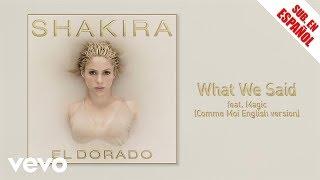 Shakira ft. MAGIC! - What We Said - SUBTITULADO AL ESPAÑOL