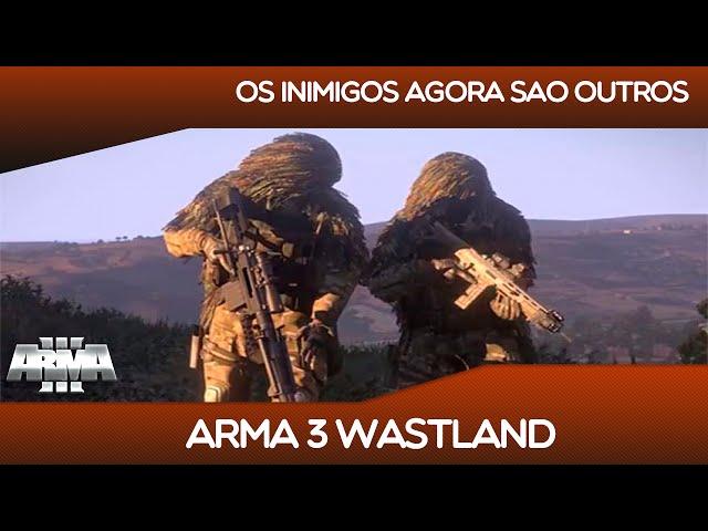 Arma 3 Wastland - Os Inimigos Agora Sao Outros