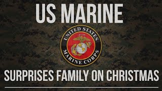 Marine Surprises Family on Christmas!