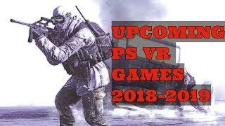 Top 10 Upcoming PS VR Games in 2018 & 2019 ( New PSVR Games ) 🎮🔥🔥