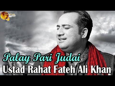 Palay Pari Judai | Virsa Heritage | Singer Ustad Rahat Fateh Ali Khan