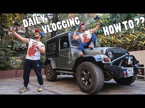 DAILY VLOGGING IN INDIA | YOUTUBE VIDEOS EVERYDAY - HOW TO ??