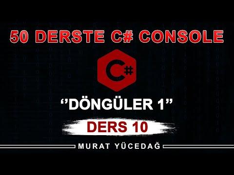 C# Console Ders 10 Döngüler / 1