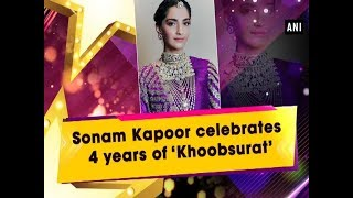 Sonam Kapoor celebrates 4 years of 'Khoobsurat' - #Entertainment News