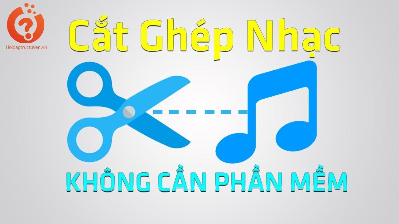 Cách ghép nhạc online không cần phần mềm | Hoidaptructuyen.vn