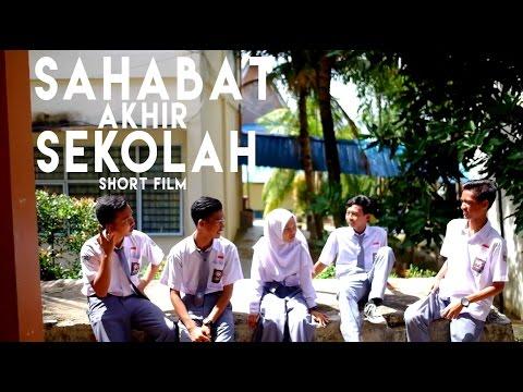 Sahabat Akhir Sekolah - Short Film