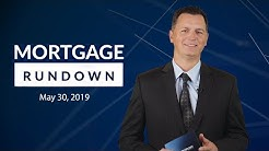 Mortgage Rundown: May 30, 2019