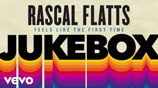 Rascal Flatts - Feels Like The First Time (Audio)