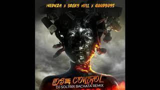 Meduza, Becky Hill, Goodboys - Lose Control (DJ Soltrix Bachata Remix)