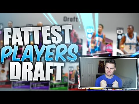 THE FATTEST PLAYERS DRAFT! NBA 2K17 SQUAD BUILDER
