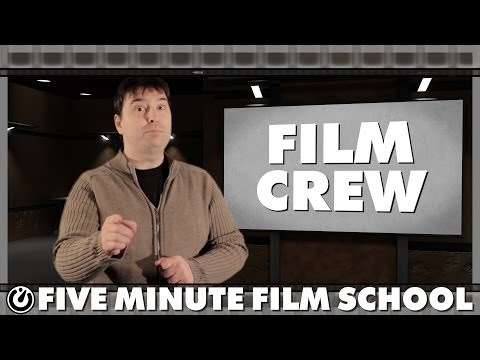 Film Crew - Five Minute Film School